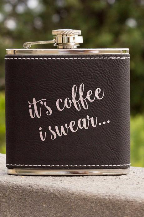 Funny Flask, Unique Flask, It's Coffee Funny Quote Flask, sarcasm Flask, Birthday Gift, Gift, Perfect Gift, Leather Flask