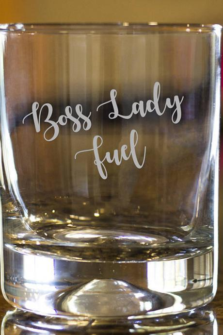 boss lady fuel rock glass,Personalize Rock glass,Engraved Whiskey glass, etched Whiskey glass,Bourbon Glass,wedding gift,funny saying