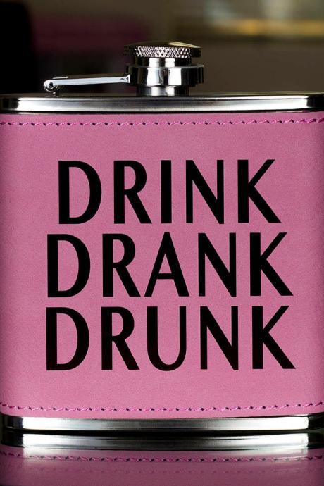 Funny Flask, Unique Flask, Drink Drank Funny Flask, sarcasm Flask, Birthday Gift, Gift, Perfect Gift, Leather Flask