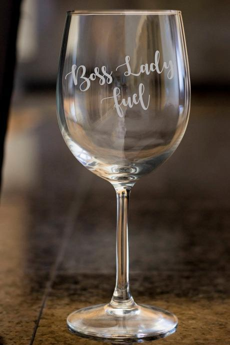 Boss Lady Fuel wine glass,Personalize wine glass,Engraved wine glass, etched Wine glass,wedding gift,Bachelor party,Wedding Favor