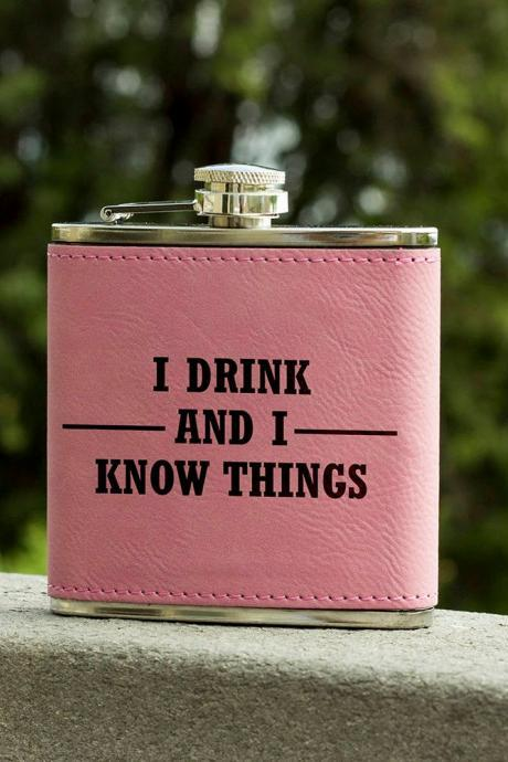 Funny Flask, Unique Flask, I Drink And I Know Funny Flask, sarcasm Flask, Birthday Gift, Gift, Perfect Gift, Leather Flask