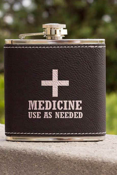 Funny Flask, Unique Flask, Medicine Use Funny Quote Flask, sarcasm Flask, Birthday Gift, Gift, Perfect Gift, Leather Flask